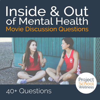 Movie Discussion Questions (Inside & Out of Mental Health,