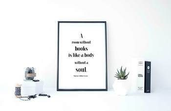 """Inspirational Poster """"A room without books is like a body"""