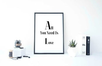 """Inspirational Poster """"All You Need Is Love"""""""