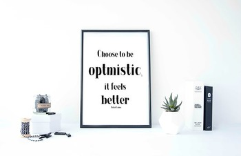 """Inspirational Poster """"Choose to be optimistic, it feels be"""