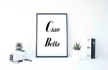 "Inspirational Poster ""Ciao Bella."""
