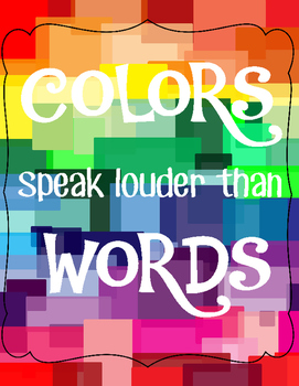 "Inspirational Poster: ""Colors Speak Louder than Words"""
