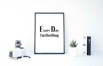 "Inspirational Poster ""Every Day I'm Hustling"""