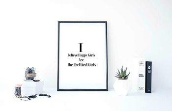 """Inspirational Poster, """"I Believe Happy Girls Are the Prett"""