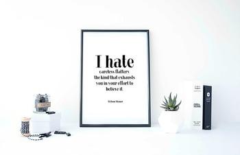 """Inspirational Poster, """"I hate careless flattery,"""" -Wilson Mizner-"""