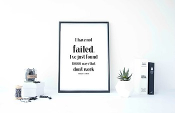 """Inspirational Poster """"I have not failed. I've just found 1"""
