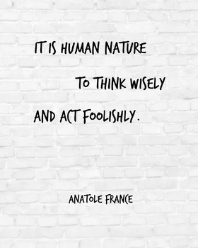 """Inspirational Poster, """"It is human nature"""" -Anatole France-"""