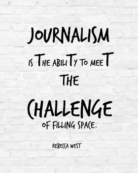 """Inspirational Poster, """"Journalism is the ability"""" -Rebecca West-"""