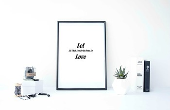 """Inspirational Poster """"Let All That You Do Be Done In Love"""""""
