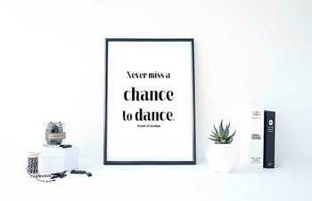 "Inspirational Poster ""Never miss a chance to dance."" -Word"