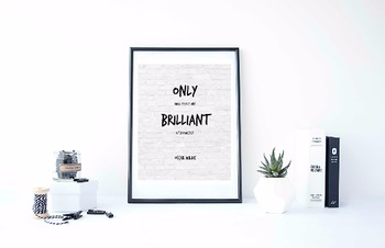 Inspirational Poster, Only dull people are brilliant at br