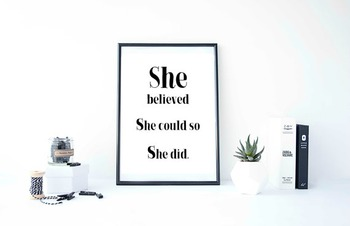 "Inspirational Poster ""She believed she could so she did."""