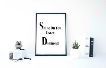 "Inspirational Poster ""Shine On You Crazy Diamond"""