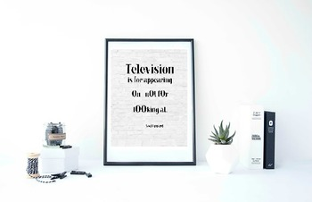 """Inspirational Poster, """"Television is for appearing on - no"""