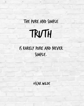 """Inspirational Poster, """"The pure and simple truth """" -Oscar Wilde-"""