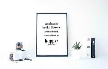"""Inspirational Poster """"With freedom, books, flowers and the moon,"""
