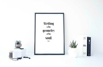 """Inspirational Poster """"Writing is the geometry of the soul."""
