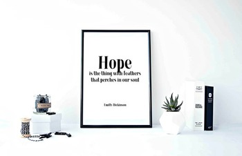 "Inspirational Poster""Hope is the thing with feathers that"