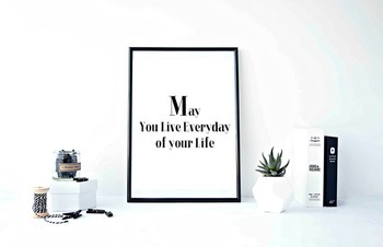 """Inspirational Poster""""May You Live Everyday of your Life"""""""