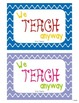 "Inspirational Quote Poster- ""We teach anyway"""