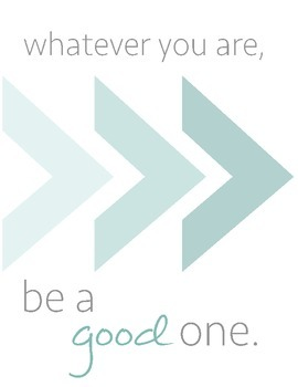 Inspirational Quote Poster- Be A Good One