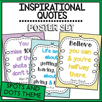 Inspirational Quotes Posters- Classroom Display (Spots and