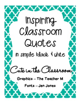 Inspiring Classroom Quotes Freebie (Black and White)