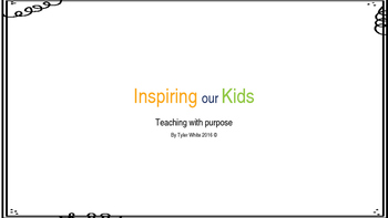 Inspiring our Kids Teaching with Purpose