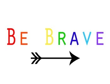 """Insprational """"Be Brave"""" Rainbow Poster"""