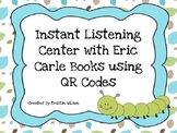 Instant Listening Center with Eric Carle Books using QR Codes