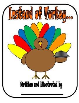 Instead of Turkey... (Thanksgiving Class Book)