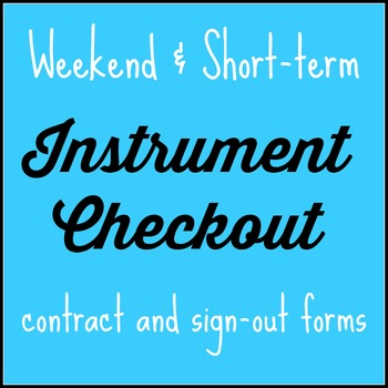 Instrument Checkout Form and Sign-In Sheets