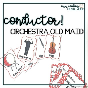 Instruments of the Orchestra Old Maid Game: Conductor!