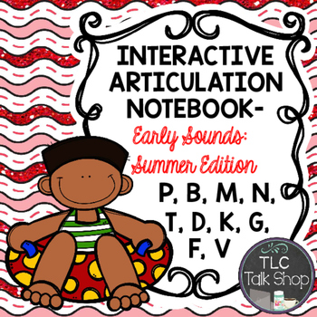 Interactive Articulation Notebook- Early Sounds: Summer Edition