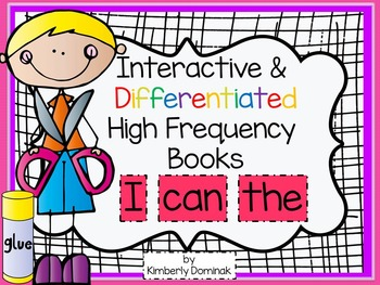 Interactive & Differentiated High Frequency Books: I, Can, The