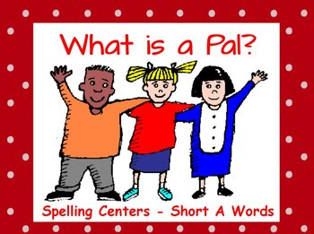 Journeys What is a Pal? Interactive Flipchart Spelling Cen