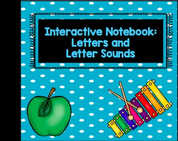 Interactive Notebook: Letters and Letter Sounds