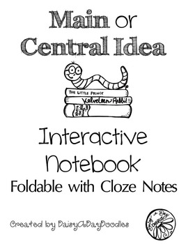 Interactive Notebook - Main or Central Idea - Cloze Note -