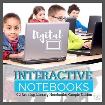 Interactive Reading Notebooks: K-2 Literary Edition {Googl