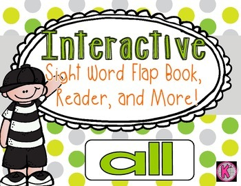 Sight Word: ALL- Interactive Flap Book, Reader, and More!
