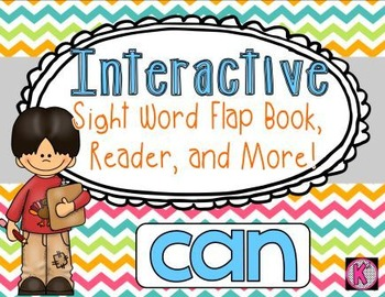 Sight Word: CAN - Interactive Flap Book, Reader, and More!