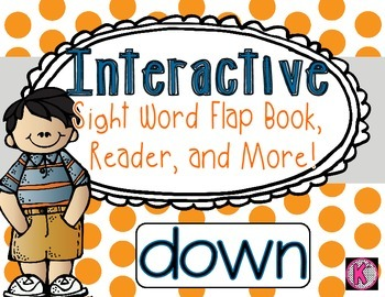 Sight Word: DOWN - Interactive Flap Book, Reader, and More!