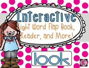Sight Word: LOOK - Interactive Flap Book, Reader, and More!