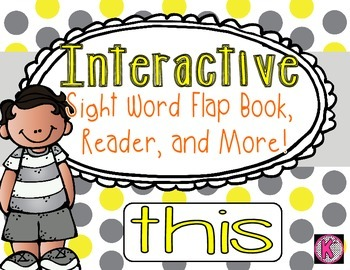 Sight Word: THIS - Interactive Flap Book, Reader, and More!