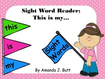 Interactive Sight Word Reader; Sight Words: this, is, my,