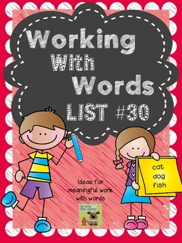 Interactive Spelling Curriculum and Working with Words, List 30