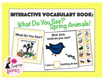Interactive Vocabulary Book: Spring Animals, What Do You See?