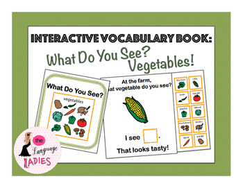 Interactive Vocabulary Book: Vegetables, What Do You See?
