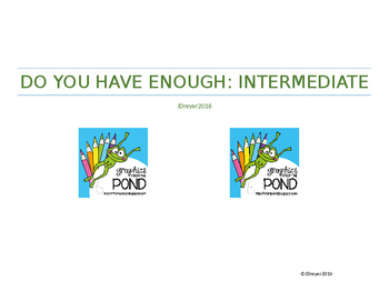 Intermediate Do You Have Enough