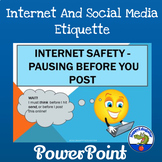 Internet Safety PowerPoint - Pausing Before You Post